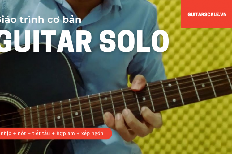 giao-trinh-tu-hoc-guitar-solo-co-ban